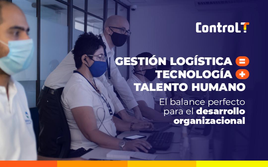Gestión logística = Tecnología + talento humano | El balance perfecto para el desarrollo organizacional.