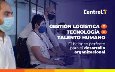Gestión logística = Tecnología + talento humano   El balance perfecto para el desarrollo organizacional.